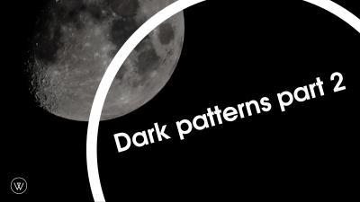 Dark Patterns part 2